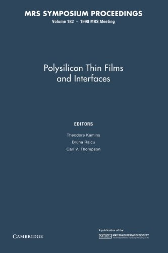 9781107410169: Polysilicon Thin Films and Interfaces: Volume 182 (MRS Proceedings)