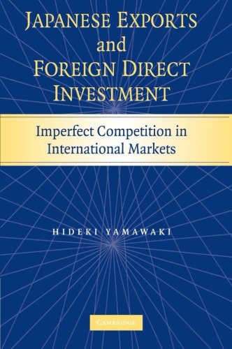 Japanese Exports and Foreign Direct Investment: Imperfect Competition in International Markets: ...