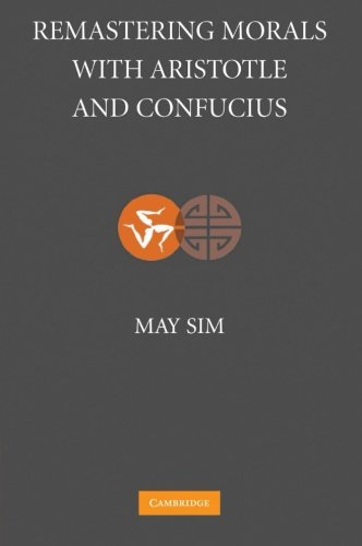 Remastering Morals with Aristotle and Confucius: MAY SIM