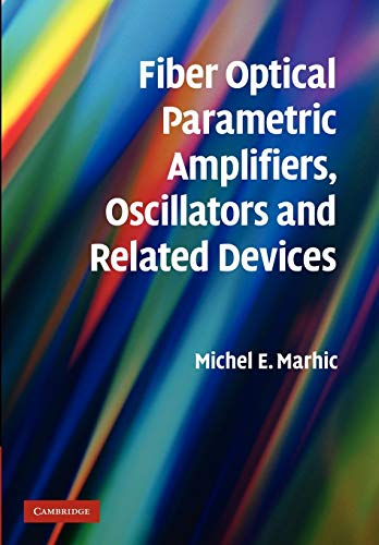 9781107410619: Fiber Optical Parametric Amplifiers, Oscillators and Related Devices