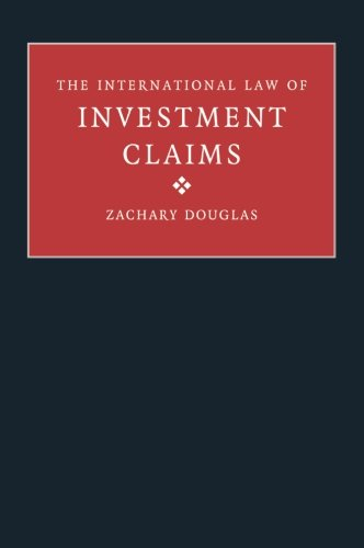 The International Law of Investment Claims (Paperback): Zachary Douglas