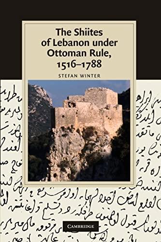 9781107411432: The Shiites of Lebanon under Ottoman Rule, 1516-1788 (Cambridge Studies in Islamic Civilization)