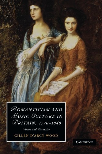 9781107411784: Romanticism and Music Culture in Britain, 1770-1840: Virtue and Virtuosity