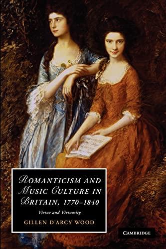 9781107411784: Romanticism and Music Culture in Britain, 1770-1840: Virtue and Virtuosity (Cambridge Studies in Romanticism)