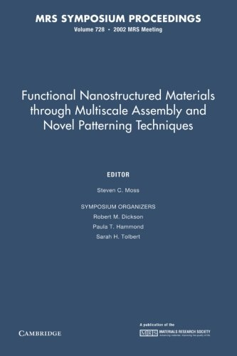 9781107411869: Functional Nanostructured Materials through Multiscale Assembly and Novel Patterning Techniques: Volume 728 (MRS Proceedings)