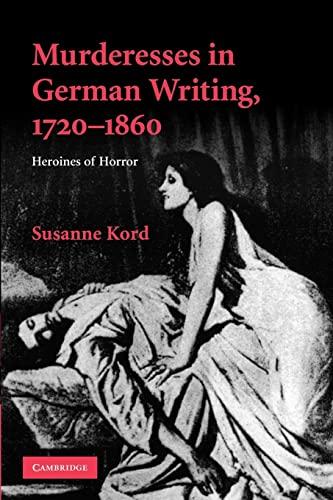 9781107412606: Murderesses in German Writing, 1720-1860: Heroines of Horror (Cambridge Studies in German)