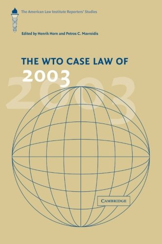 The WTO Case Law of 2003: The American Law Institute Reporters Studies