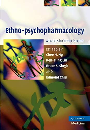 Ethno-psychopharmacology: Advances in Current Practice: Ng, Chee H.
