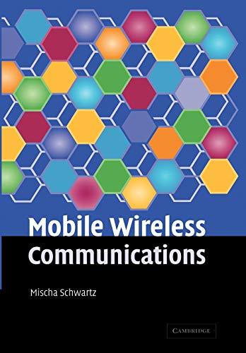 Mobile Wireless Communications (Paperback): Mischa Schwartz