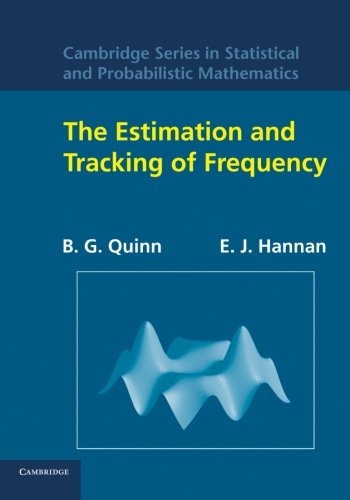 9781107412859: The Estimation and Tracking of Frequency (Cambridge Series in Statistical and Probabilistic Mathematics)