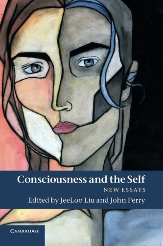 9781107414716: Consciousness and the Self: New Essays