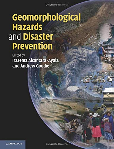 Geomorphological Hazards and Disaster Prevention: EDITED BY IRASEMA ALCáNTARA-AYALA , ANDREW S. ...