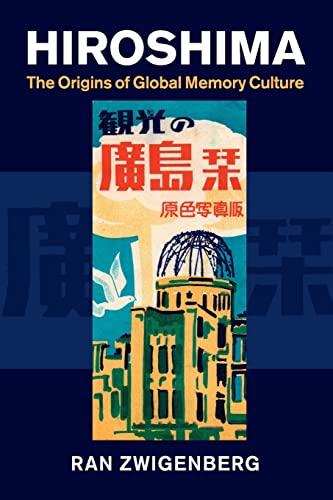 9781107416598: Hiroshima: The Origins of Global Memory Culture
