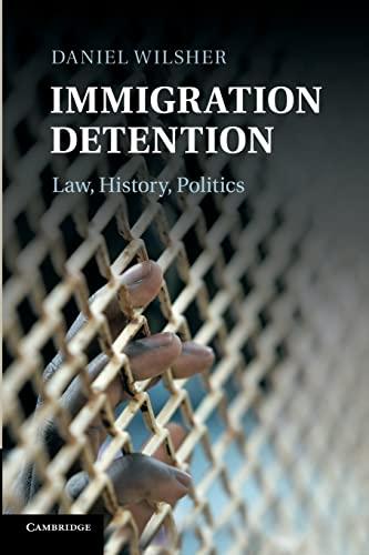 9781107417021: Immigration Detention: Law, History, Politics