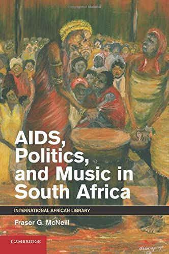 9781107417564: AIDS, Politics, and Music in South Africa (The International African Library)