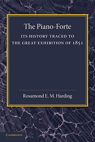 9781107418271: The Piano-Forte: Its History Traced to the Great Exhibition of 1851