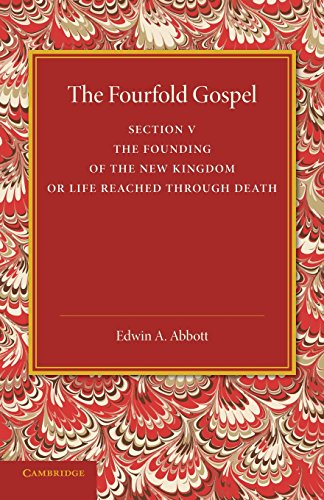 The Fourfold Gospel: EDWIN A. ABBOTT