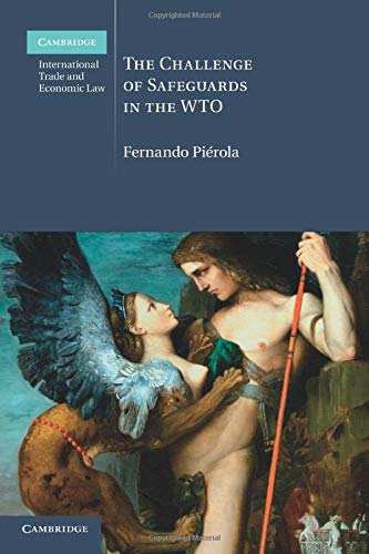9781107419261: The Challenge of Safeguards in the WTO (Cambridge International Trade and Economic Law)