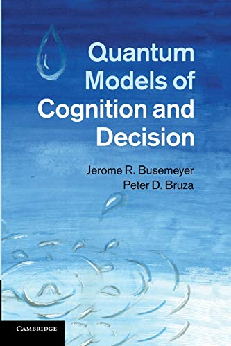 9781107419889: Quantum Models of Cognition and Decision