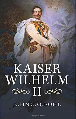 9781107420779: Kaiser Wilhelm II: A Concise Life