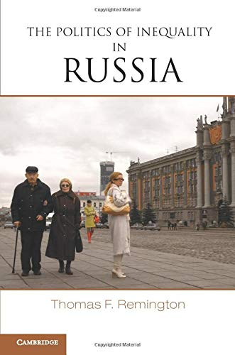The Politics of Inequality in Russia (Paperback): Thomas F. Remington