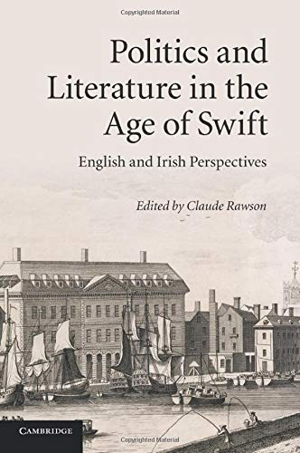 9781107422490: Politics and Literature in the Age of Swift: English and Irish Perspectives