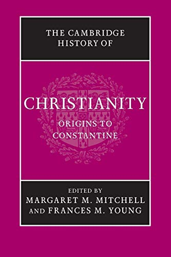 The Cambridge History of Christianity. Origins to Constantine