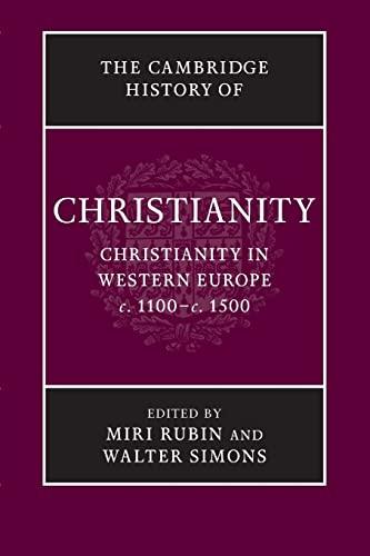 The Cambridge History of Christianity (Volume 4): Miri Rubin