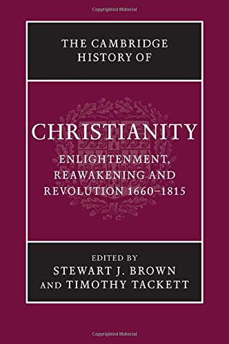 The Cambridge History of Christianity: EDITED BY STEWART J. BROWN , TIMOTHY TACKETT