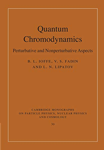 Quantum Chromodynamics: Perturbative and Nonperturbative Aspects (Cambridge Monographs on Particle ...