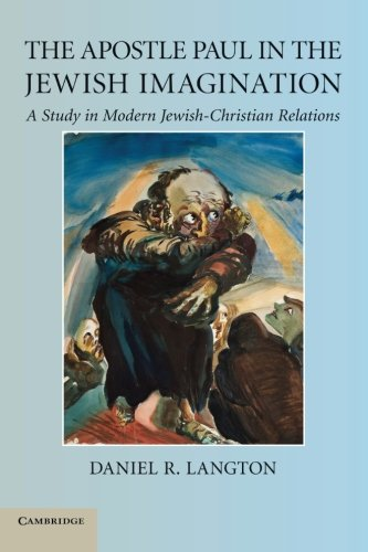 9781107425187: The Apostle Paul in the Jewish Imagination: A Study in Modern Jewish-Christian Relations