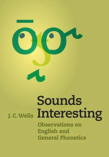 9781107427105: Sounds Interesting: Observations on English and General Phonetics