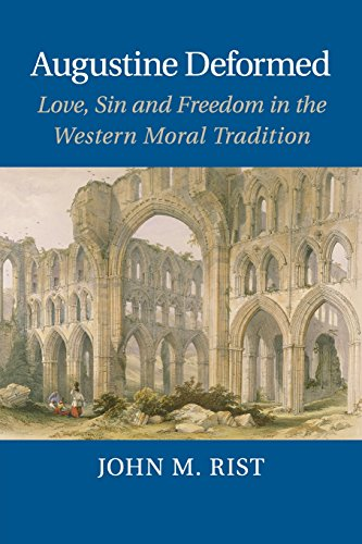 9781107428805: Augustine Deformed: Love, Sin and Freedom in the Western Moral Tradition