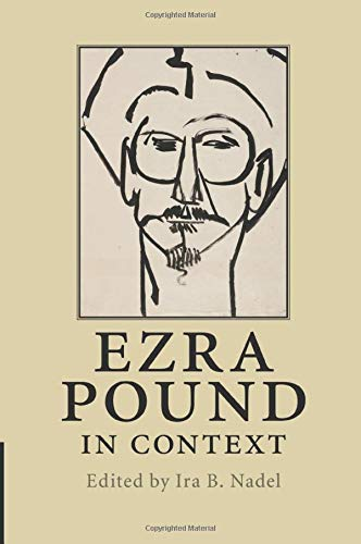 ezra pound in context nadel ira b