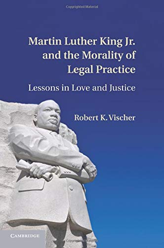 9781107429161: Martin Luther King Jr. and the Morality of Legal Practice: Lessons in Love and Justice
