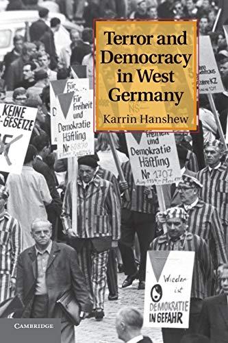 Terror and Democracy in West Germany: Hanshew, Karrin