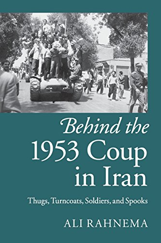 9781107429758: Behind the 1953 Coup in Iran: Thugs, Turncoats, Soldiers, and Spooks