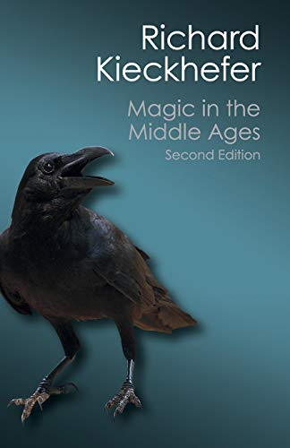Magic in the Middle Ages (Canto Classics): Richard Kieckhefer