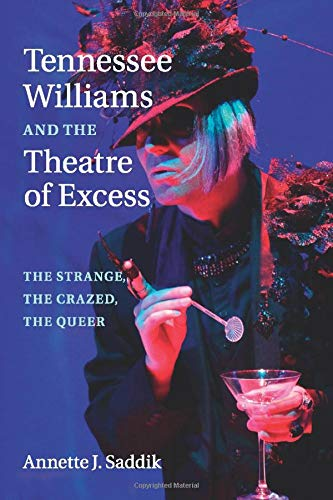 9781107433908: Tennessee Williams and the Theatre of Excess: The Strange, the Crazed, the Queer