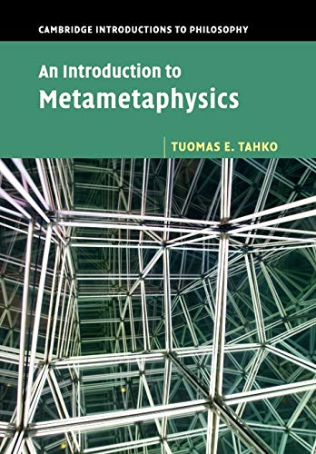 An Introduction to Metametaphysics (Cambridge Introductions to Philosophy): Tahko, Tuomas E.