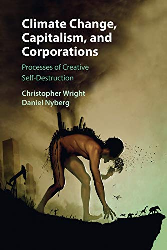 9781107435131: Climate Change, Capitalism, and Corporations: Processes of Creative Self-Destruction (Business, Value Creation, and Society)