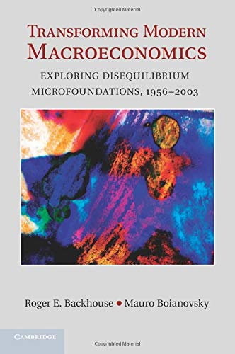 9781107435384: Transforming Modern Macroeconomics: Exploring Disequilibrium Microfoundations, 1956-2003 (Historical Perspectives on Modern Economics)