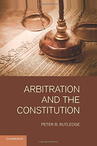 9781107435902: Arbitration and the Constitution