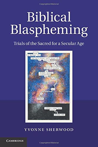 9781107436046: Biblical Blaspheming: Trials of the Sacred for a Secular Age