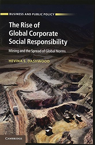 The Rise of Global Corporate Social Responsibility: Mining and the Spread of Global Norms (Business...