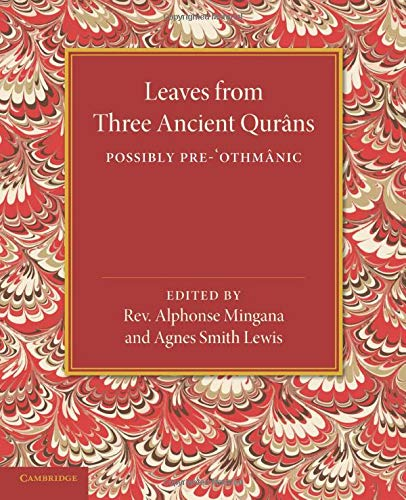 Leaves from Three Ancient Qurans: Possibly Pre-Othmanic (English and Arabic Edition): Cambridge ...