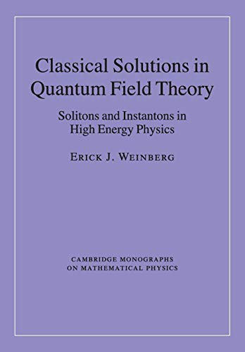 9781107438057: Classical Solutions in Quantum Field Theory: Solitons and Instantons in High Energy Physics