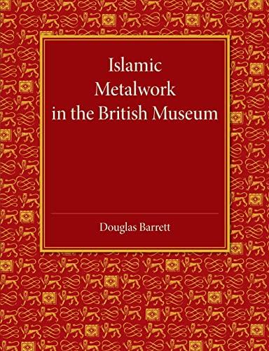 Islamic Metalwork in the British Museum (Paperback)