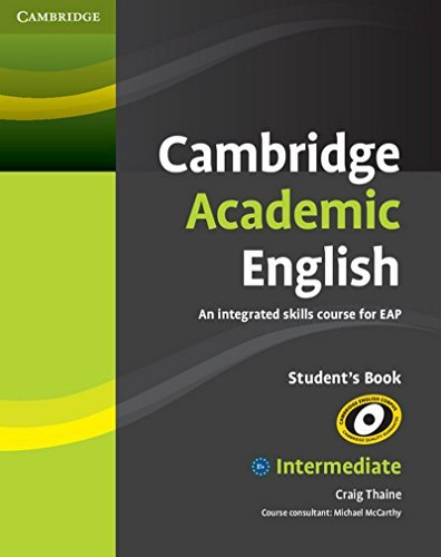 Cambridge Academic English: An Integrated Skills Course for EAP (Intermediate Student`s Book): ...