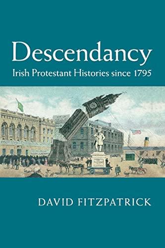 9781107440296: Descendancy: Irish Protestant Histories since 1795